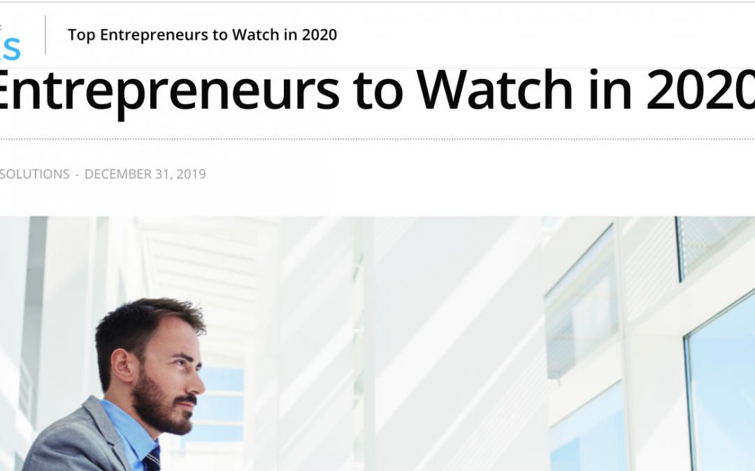 Top Entrepreneurs to Watch in 2020