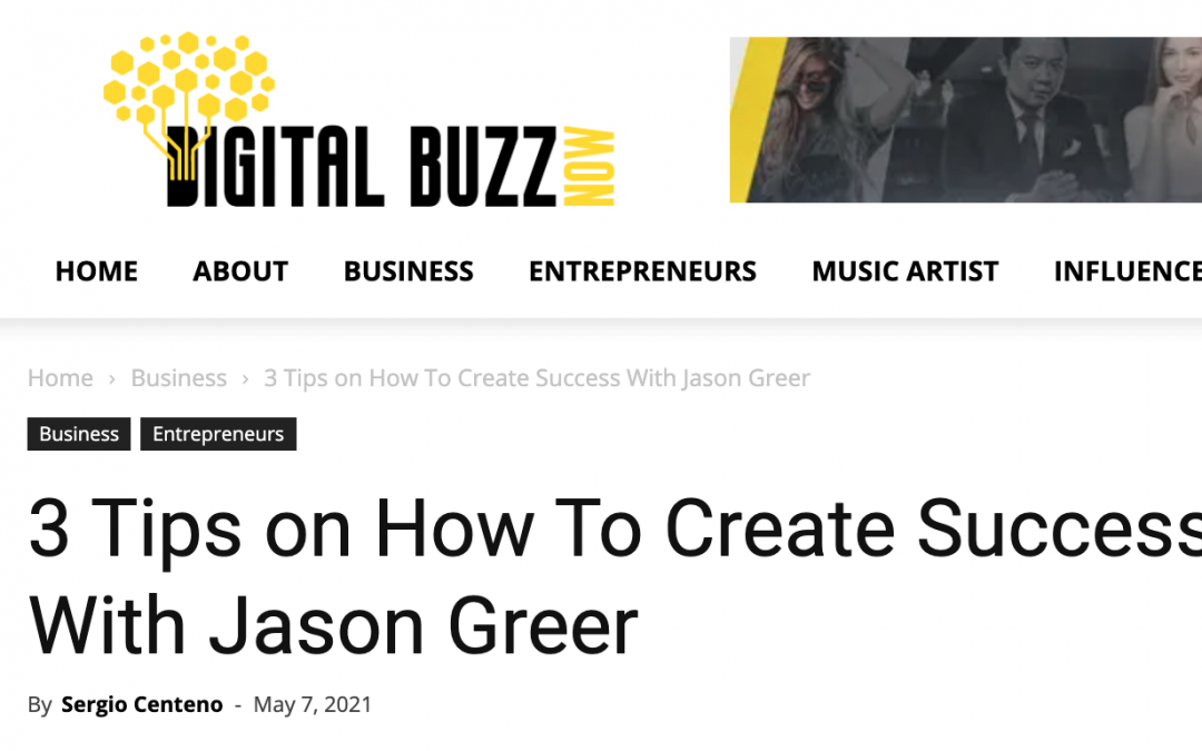 3 Tips on How To Create Success With Jason Greer