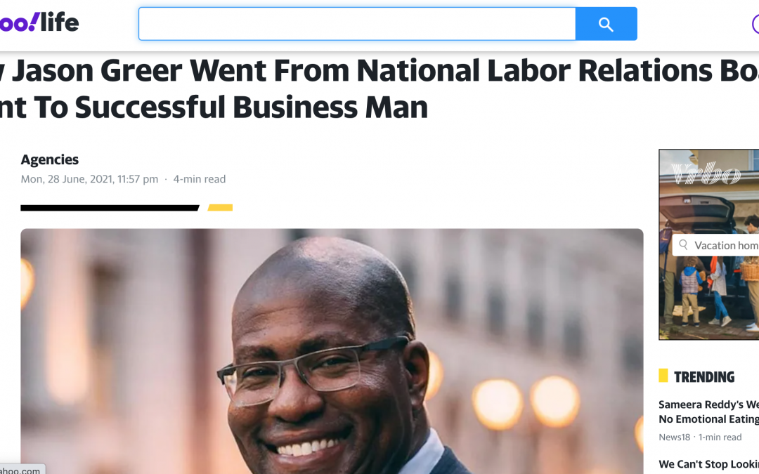 How Jason Greer Went From National Labor Relations Board Agent To Successful Business Man